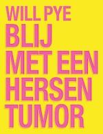 Gezegend met een hersentumor - Will Pye (ISBN 9789492920515)