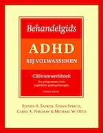 Behandelgids ADHD bij volwassenen, cliëntenwerkboek - tweede editie - Steven A. Safren, Susan Sprich, Carol A. Perlman, Michael W. Otto (ISBN 9789057125065)