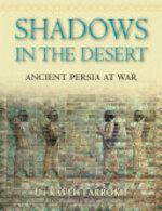 Shadows in the Desert - Kaveh Farrokh, Richard Nelson Frye (ISBN 9781846031083)