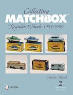 Collecting Matchbox Regular Wheels 1953-1969 - Charlie MacK (ISBN 9780764341892)