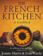 The French Kitchen - Joanne Harris, Fran Warde (ISBN 9780385607018)