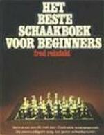 Het beste schaakboek voor beginners - Fred Reinfeld, Hans Bohm (ISBN 9789060571439)