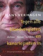 Tegen alle bloedvergieten en kanariepieten in : Hans Verhagen : dichter - filmer - schilder - Dick [red.] Welsink, Vic van de Reijt, Ilja Leonard Pfeijffer (ISBN 9789038874302)
