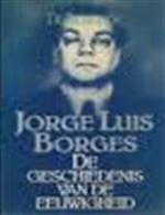 De geschiedenis van de eeuwigheid - Jorge Luis Borges, Barber van de Pol (ISBN 9789023408864)