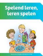 Spelend leren, leren spelen - Rudy Reenders, Wil Spijkers, Nathalie van der Vlugt (ISBN 9789023254461)