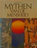 Mythen van de mensheid - Alexander Eliot, Mircea Eliade, Joseph Campbell, Detlef Ingo Lauf, Yge Foppema, Johan Betzema (ISBN 9789029157483)