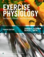 Exercise Physiology for Health, Fitness, and Performance - Sharon A. Plowman (ISBN 9781451176117)