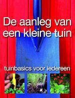 De aanleg van een kleine tuin - P. Clayton (ISBN 9789057200854)