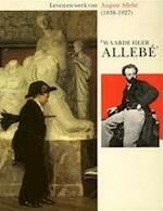 Waarde heer Allebé' - August Allebé, Wiepke Loos, Carel van Tuyll van Serooskerken, Teylers Museum, Dordrechts Museum, Provinciaal Museum van Drenthe (ISBN 9789066301245)