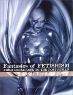 Fantasies of fetishism