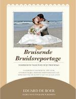 Bruisende bruidsreportage - Eduard de Boer (ISBN 9789491678011)