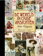De Wereld in Oude Ansichten (handelseditie) - Peter Cuijpers (ISBN 9789057307584)
