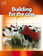eBook building for the cow - Jan Hulsen (ISBN 9789087402518)