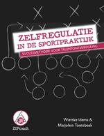 Zelfregulatie in de sportpraktijk - Wietske Idema, Marjolein Torenbeek (ISBN 9789054723165)