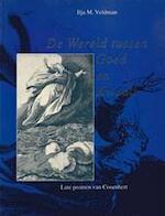De wereld tussen goed en kwaad - Ilja M. Veldman, Dirk Volkertszoon Coornhert, Stedelijk Museum het Catharina Gasthuis (ISBN 9789012066334)