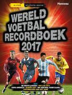 Wereld voetbal recordboek 2017 (ISBN 9789002262005)
