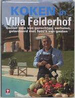 Koken in Villa Felderhof - Rik Felderhof, Lucette Amp; Faber (ISBN 9789021583655)