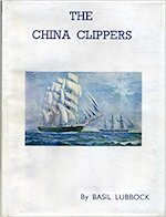 The China Clippers. With illustrations and plans - Basil Lubbock
