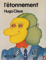 L'Etonnement - Hugo Claus, Maddy [Transl.] Buysse, Claude [Avant Dire] Roy, Jean [Postface] Weisgerber