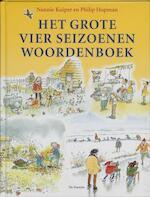 Het grote vier seizoenen woordenboek - Nannie Kuiper, Philip Hopman (ISBN 9789026131493)
