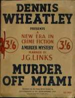 Murder Off Miami. (D. Wheatley Presents a Murder Mystery Planned by J.G. Links.). - Dennis Wheatley