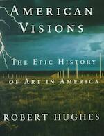 American Visions - Robert Hughes (ISBN 9780375703652)