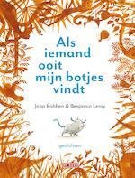 Als iemand ooit mijn botjes vindt - Jaap Robben, Benjamin Leroy (ISBN 9789044542127)