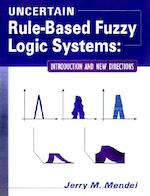 Uncertain Rule-Based Fuzzy Logic Systems - Jerry M. Mendel (ISBN 9780130409690)