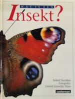 Wat is een insekt? - Robert Snedden, Adrian Lascom, Mark van Schaick, Ann Elisabeth Jansen (ISBN 9789030349518)