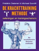 De krachttrainingmethode - Frederic Delavier, Frédéric Delavier, Michael Gundhill (ISBN 9789058778581)