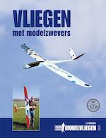 Vliegen met modelzwevers - Jan Juliaan Melchior (ISBN 9789086163038)
