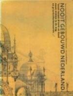 Nooit gebouwd Nederland - Cees Nooteboom, Cees de Jong, Frank den Oudsten, Willem Schilder (ISBN 9789022612903)
