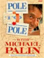 Pole to Pole - Michael Palin, Michael Palin (1943-) (ISBN 9780563370659)