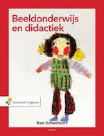 Beeldonderwijs en didactiek - Ben Schasfoort (ISBN 9789001866273)