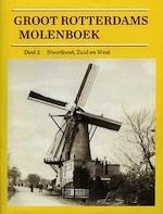 Groot Rotterdams Molenboek - Deel 2 Noordoost, Zuid en West - Koos Rotteveel, Hans van Krimpen, Bas Koster, Arnoud Voet (ISBN 9789073647749)