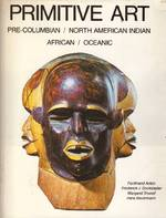 Primitive Art - Ferdinand Anton, Frederick J. Dockstader, Margaret Trowell, Hans Nevermann (ISBN 9780810914599)