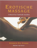 Erotische massage - Kenneth Ray Stubbs, Louise-Andree Saulnier (ISBN 9789069634562)