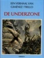 De underzone - Juan Giménez, Carlos Trillo, Kees Beentjes (ISBN 9789032038311)