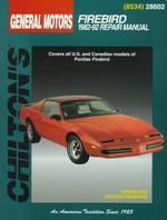 Chilton's General Motors Firebird 1982-92 Repair Manual