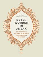 Beter worden in je vak - Anton Hafkenscheid (ISBN 9789024402946)