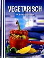 Vegetarisch - Meer dan 100 onmisbare recepten