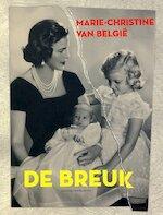 De breuk - Marie-Christine (van België, prinses van België), Jan Heyvaert (ISBN 9789056175894)