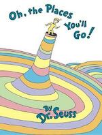 Oh the Places You'll Go! - Dr. Seuss (ISBN 9780679805274)