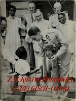 Z.M. Koning Boudewijn in Belgisch-Congo en Ruanda-Urundi - Bernard Henry