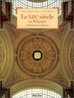Le XIXe siècle en Belgique - Françoise Dierkens-Aubry, Jos Vandenbreeden (ISBN 9782873860165)