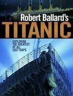 Robert Ballard's Titanic - Robert D. Ballard, Rick Archbold, Ken Marschall (ISBN 9781844256655)