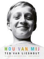 Hou van mij - Ted van Lieshout (ISBN 9789025855215)
