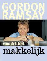 Maakt het makkelijk - Gordon Ramsay (ISBN 9789043910644)