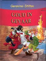 Goud in gevaar! - Geronimo Stilton, Danilo Loizedda, Roberta Pierpaoli, Luca Usai, Guiseppe Facciotto (ISBN 9789085921769)