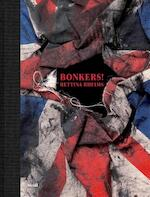 Bettina Rheims – Bonkers! A Fortnight in London - Bettina Rheims (ISBN 9783869308036)